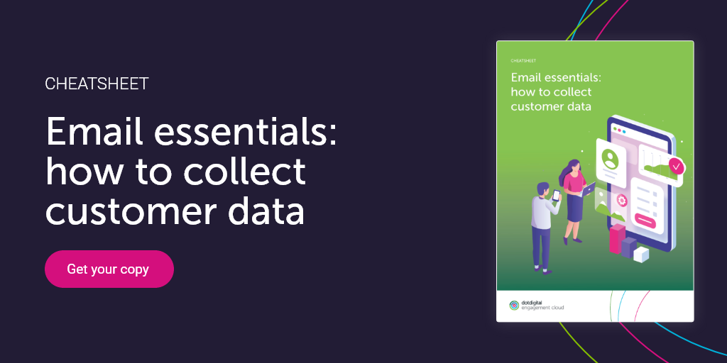 dotdigital - email essential: how to collect customer data - cheatsheet preview download CTA